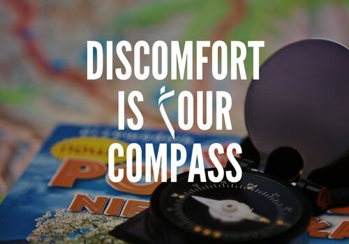 discomfort is your compass