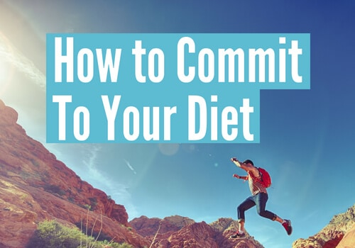 how to finally commit to your diet