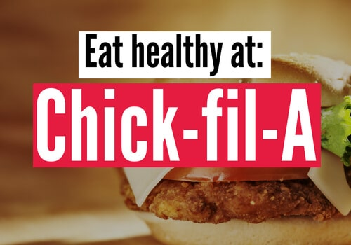 how to eat healthy at chick fil a