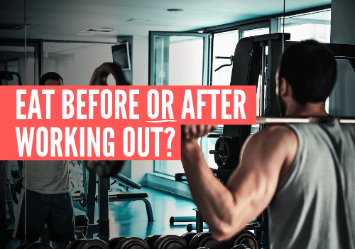 Is it better to eat before or after working out?